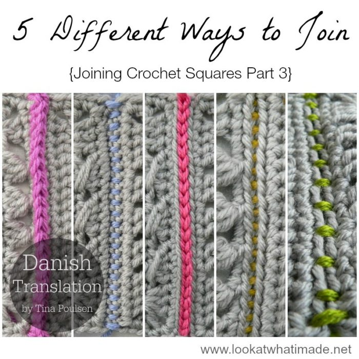 5 Different Ways To Join Crochet Squares Danish Translations