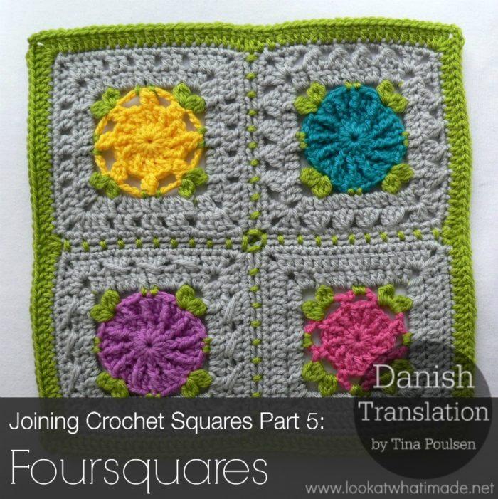 Joining Crochet Squares into Foursquares Danish Translation